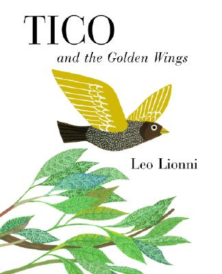 Tico and the Golden Wings By Lionni, Leo