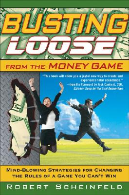 Busting Loose from the Money Game By Scheinfeld, Robert