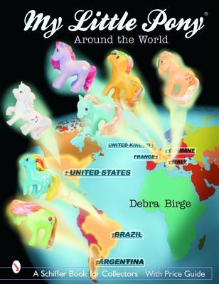 My Little Pony Around the World By Birge, Debra